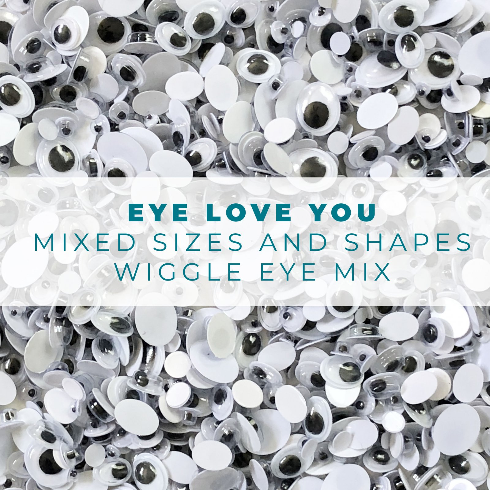 EYE Love You: Mixed sizes and shapes wiggle eye assortment
