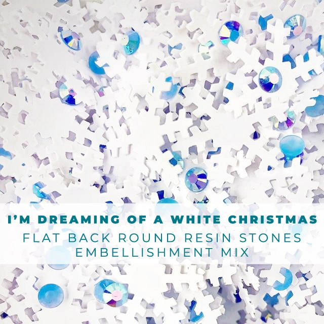 I'm Dreaming of a White Christmas - Snowflakes and Rhinestone Embellishment Mix