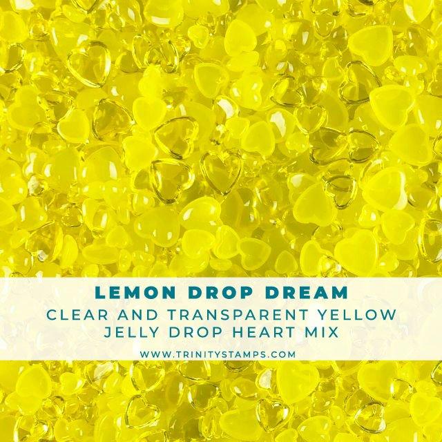 Lemon Drop Dream - Jelly Drop Hearts Embellishment mix