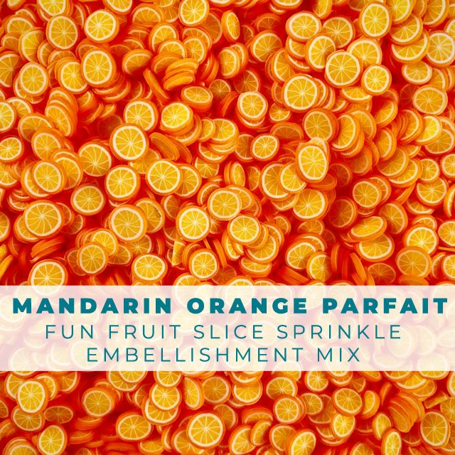 Mandarin Orange Parfait - Fruit Slice Sprinkle Embellishment Mix