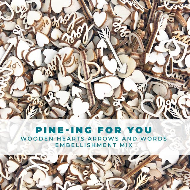 PINE-ing for you - Wooden Shape Embellishments
