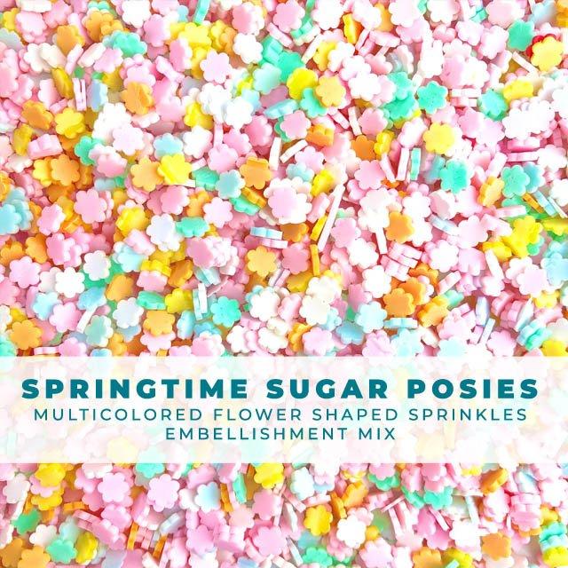 Springtime Sugar Posies- Flower Shaped Sprinkle Embellishment Mix
