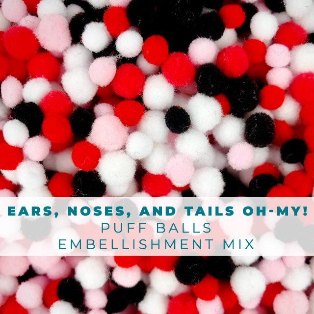 Ears, Noses, & Tails OH MY! tiny puff balls Embellishment Mix