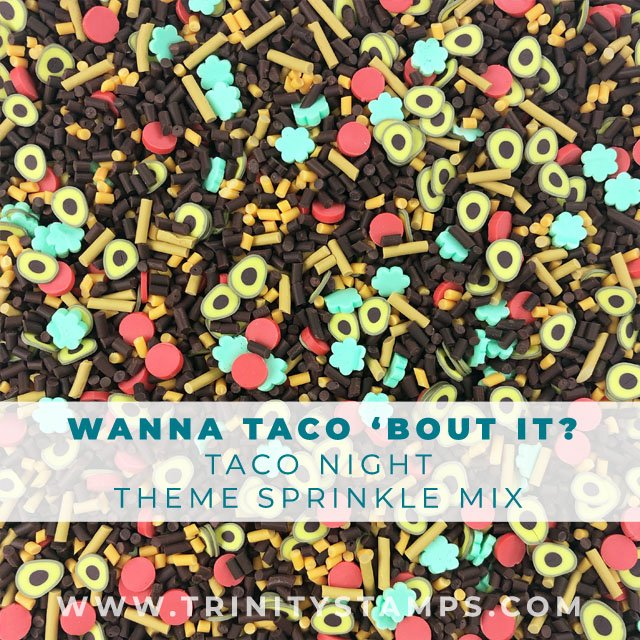 Wanna Taco 'Bout It? Sprinkles Mix