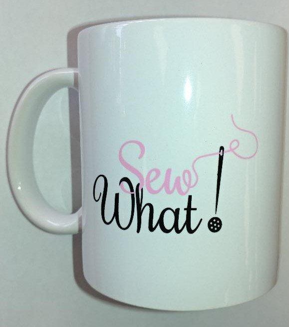 Sew What! White Mug 11 oz