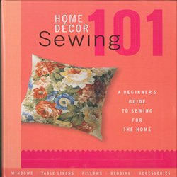 Home Decor Sewing 101
