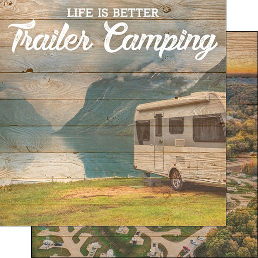 Life Is Better-Trailer Camping