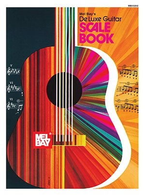 Mel Bay's Deluxe Guitar Scale Book