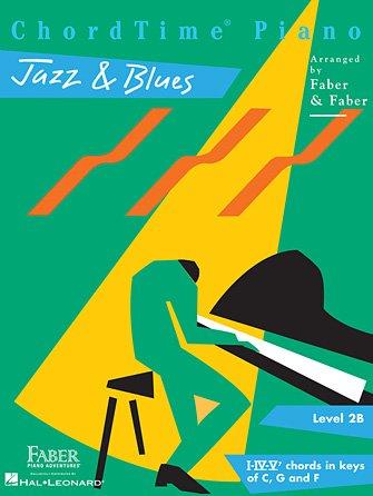 Faber ChordTime Piano - Jazz & Blues - Level 2B - I-IV-V7 Chords In Keys C, G & F