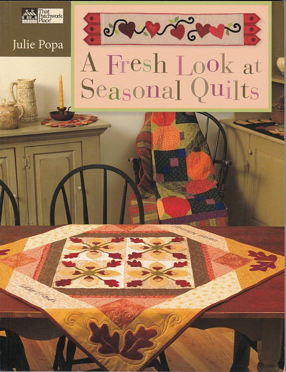 A Fresh Look at Seasonal Quilts by Julie Popa
