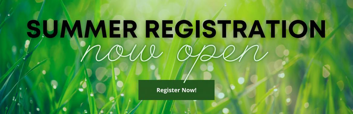 Summer Registration 2021 Now Open!