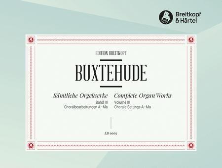Buxtehude Organ Works Volume 3
