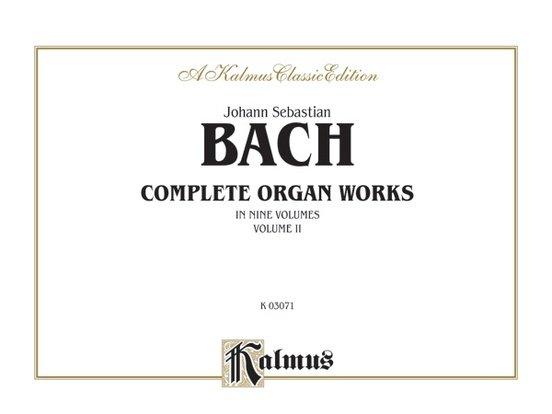 Bach Complete Organ Works Volume 2