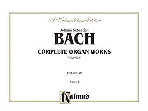 Bach Complete Organ Works Volume 5