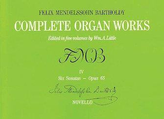Mendelssohn Complete Organ Works - Volume IV