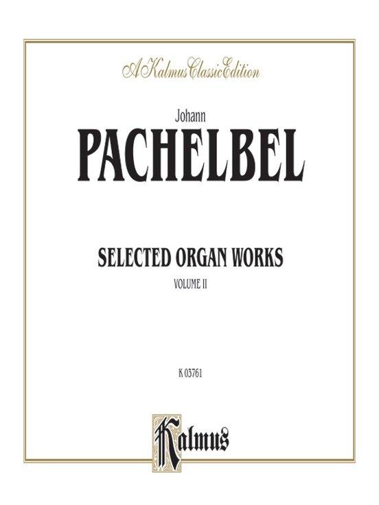 Pachelbel: Selected Organ Works, Volume 2