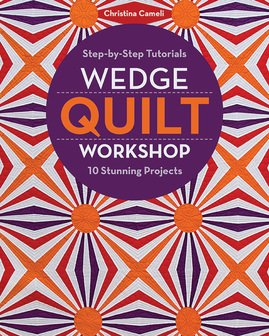 Wedge Quilt Workshop-Step by Step