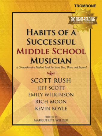 Habits of A Successful Middle School Musician - Trombone