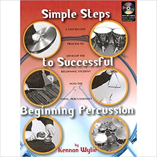 Simple Steps to Beginning Percussion by Kennan Wylie