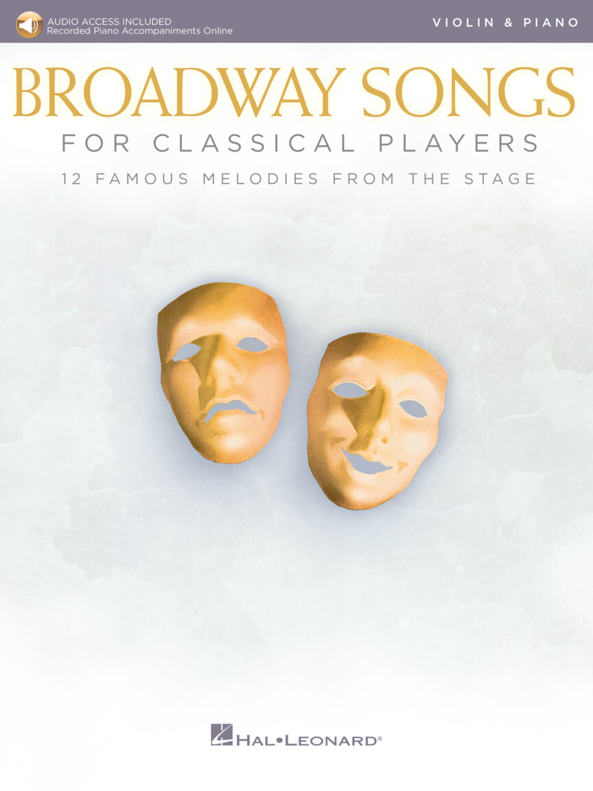 Broadway Songs For Classical Players - Violin and Piano w/Online Audio of Piano Accompaniments - copy
