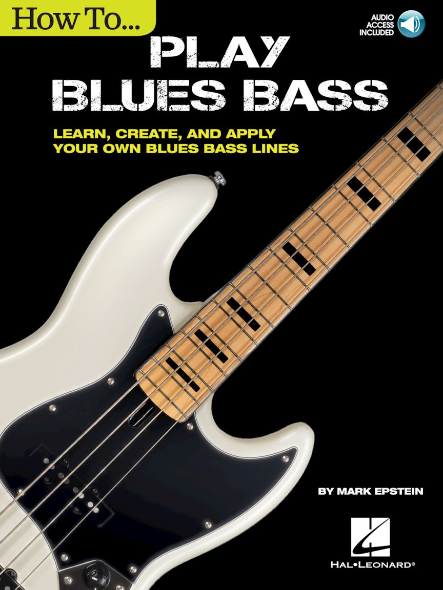 How to Play Blues Bass - Learn, Create And Apply Your Own Blues Bass Lines
