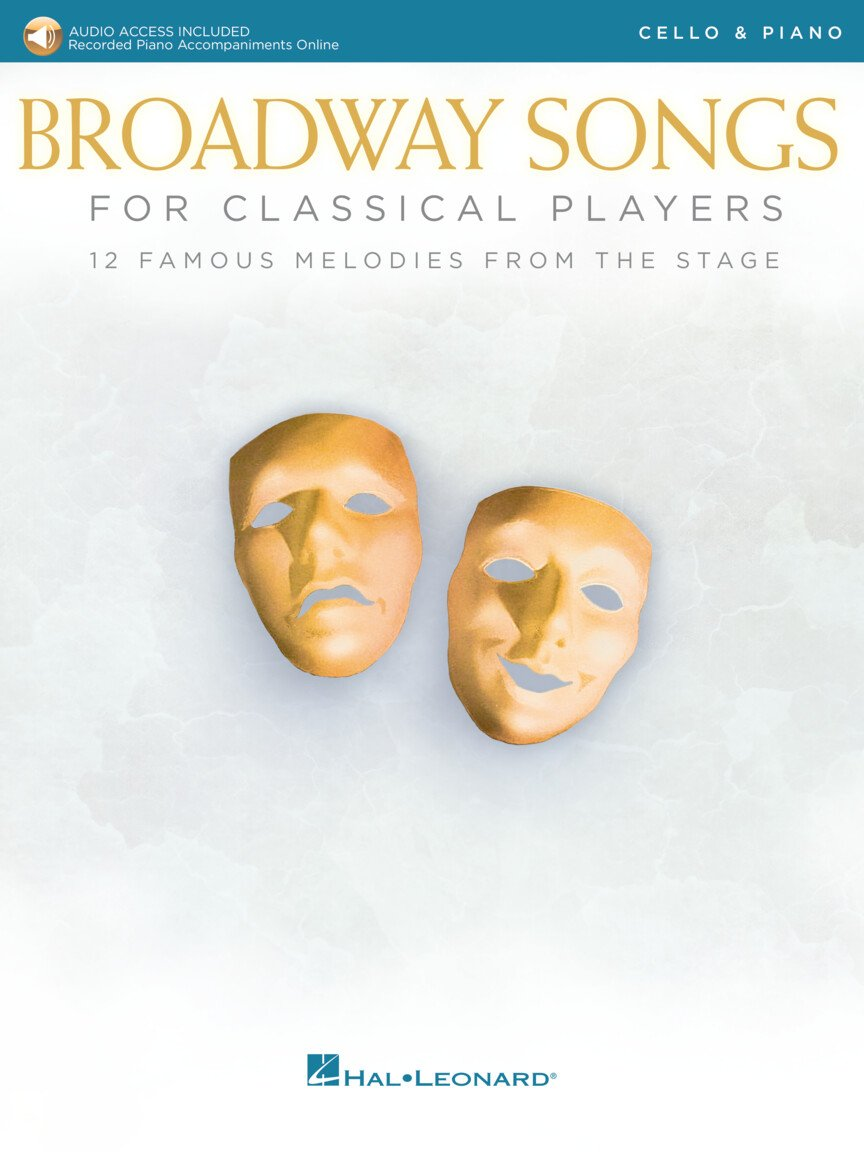 Broadway Songs For Classical Players - Cello and Piano w/Online Audio of Piano Accompaniments