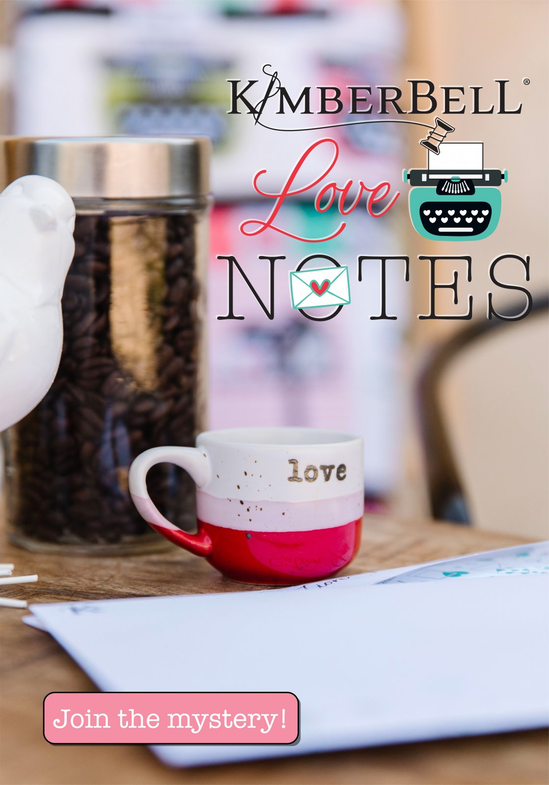 Pre-order: Love Notes Mystery Quilt by Kimberbell Designs Machine Embroidery Version Kit