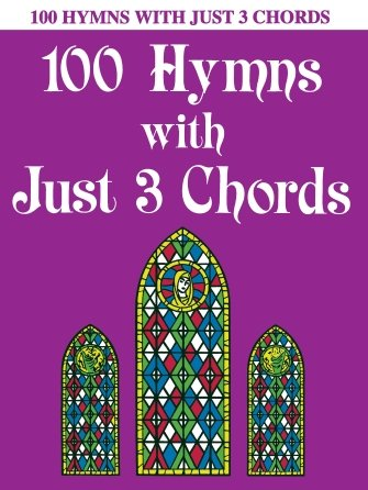 100 Hymns With 3 Just Three Chords Piano Solo