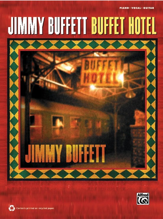 Alfred Jimmy Buffet: Buffet Hotel