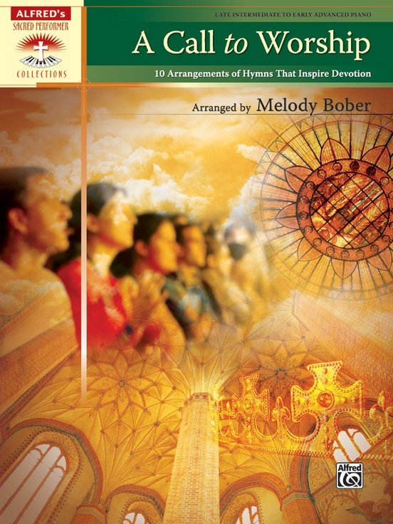 Alfred A Call to Worship 10 Arrangements of Hymns That Inspire Devotion