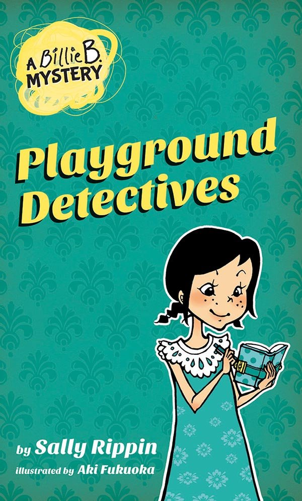A Billie B. Mystery: Playground Detectives (Book 3)