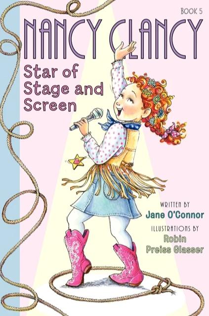 Fancy Nancy: Nancy Clancy Star of Stage and Screen (#5)