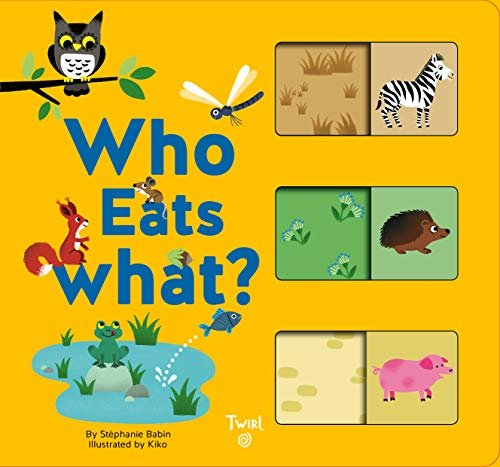Who Eats What?: A Slide-and-Learn Book