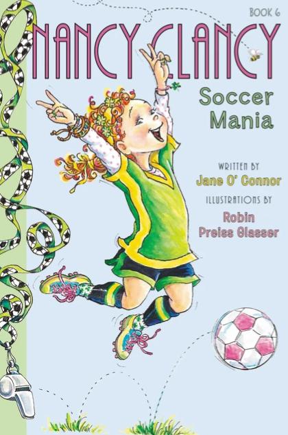 Fancy Nancy: Nancy Clancy Soccer Mania (#6)