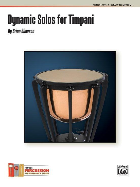 Dynamic Solos for Timpani by Brian Slawson