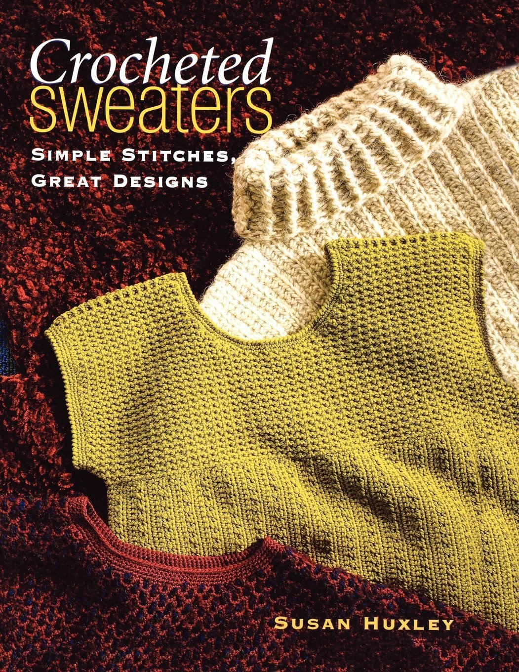 Crocheted Sweaters Book by Susan Huxley