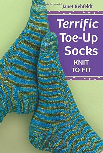 Terrific Toe-Up Socks: Knit to Fit pattern book by Janet Rehfeldt