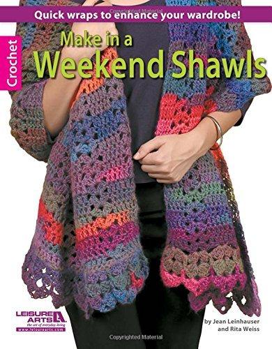 Make in a Weekend Shawls - Crochet pattern book