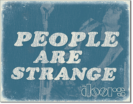 Metal Sign - People are Strange The Doors