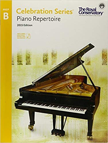 Royal Conservatory Celebration Series - Piano Repertoire Level Prep B Book 2015 Edition