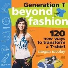Generation T 120 Ways to Transform a T-Shirt