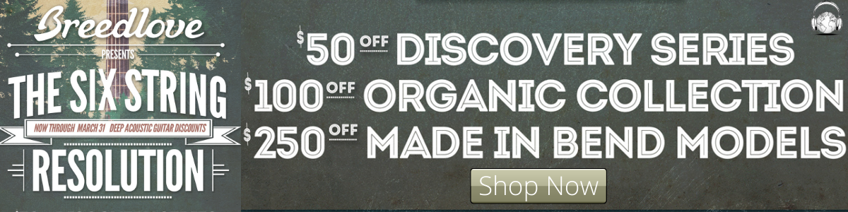 Breedlove Acoustic Guitars, Discovery, Organics and made in Bend Models are on sale!
