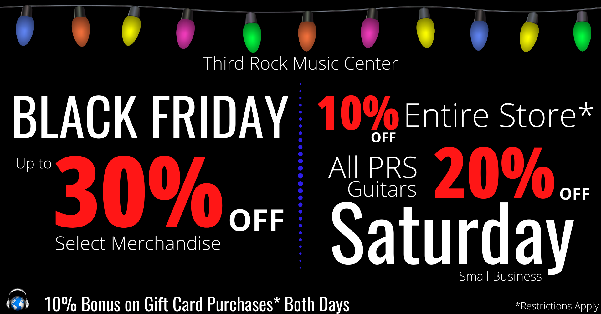 Black Friday sales at Third Rock Music Center. Take up to 30% off on Black Friday.