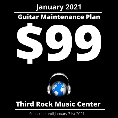Third Rock Music's January 2021 Newsletter. $99 Guitar Maintenance Plan.