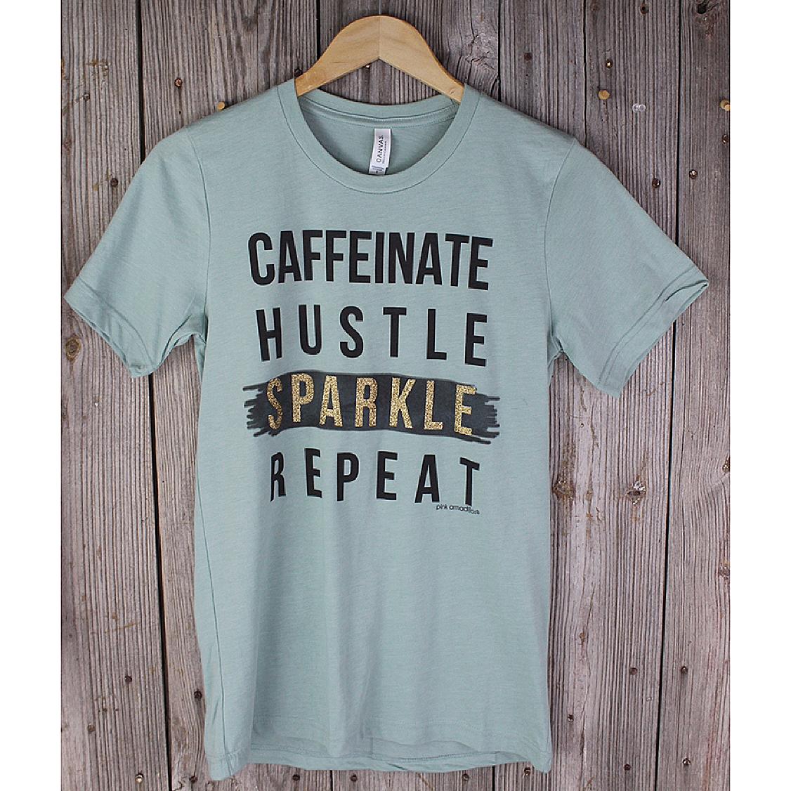 Caffeinate Hustle Sparkle Tee Shirt