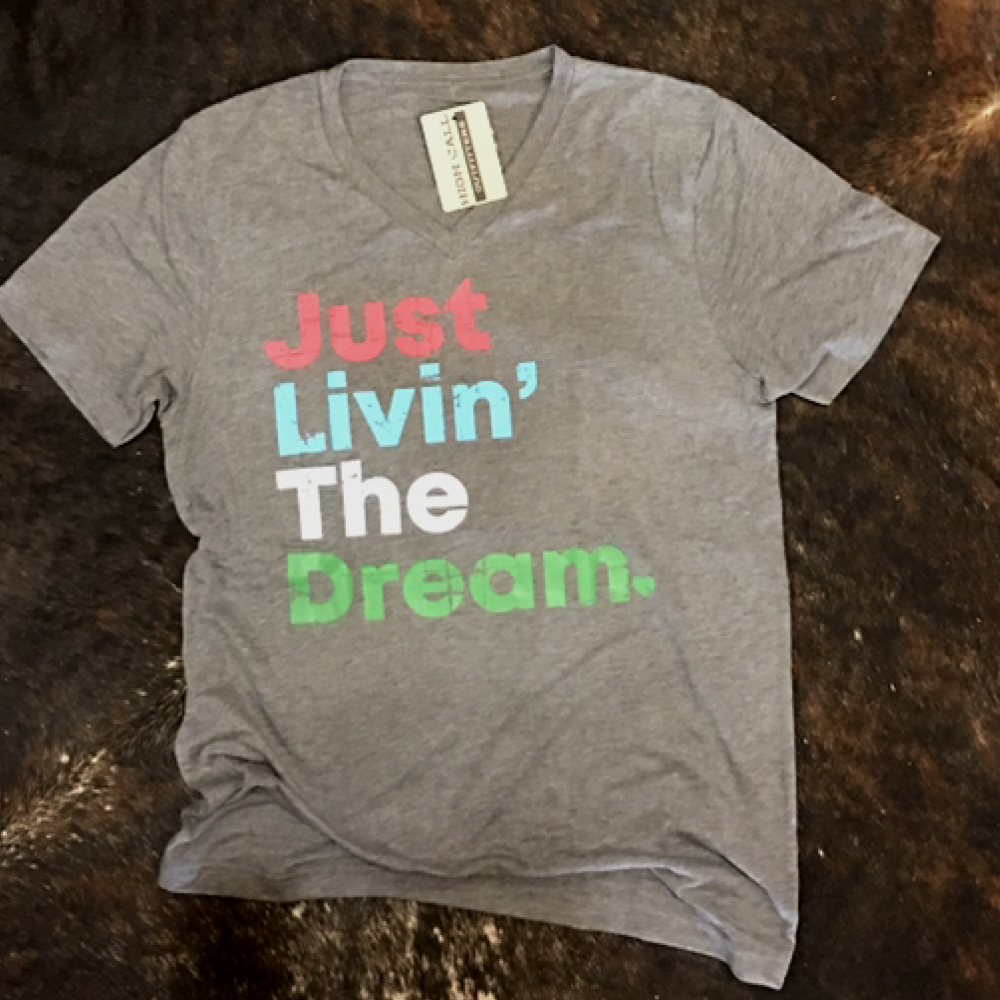 Just Liv'n the Dream Graphic Tee