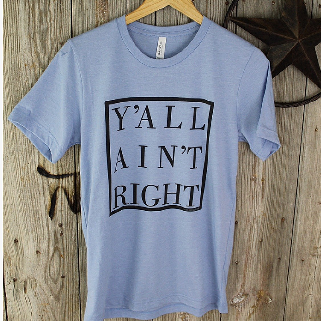 Y'all Ain't Right Graphic Tee