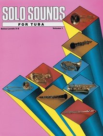 Solo Sounds Tuba Vol 1 Levels 3-5