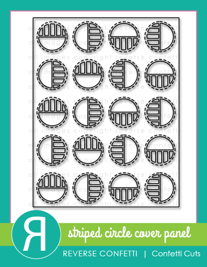 Reverse Confetti Striped Circle Panel Cover Cut