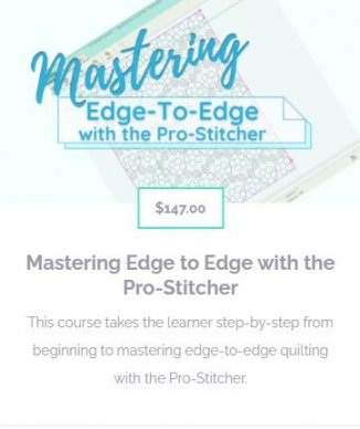 Mastering Edge-to-Edge with the Pro-Stitcher Online Course